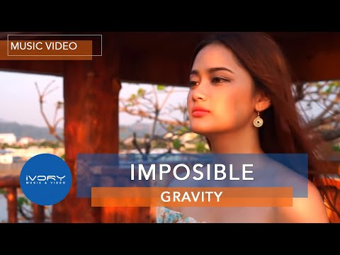 Gravity | Imposible | Official Music Video