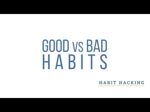 Good vs Bad Habits!