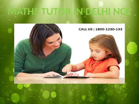 Maths Tutor In Delhi NCR  | Call - 1800-1230-133