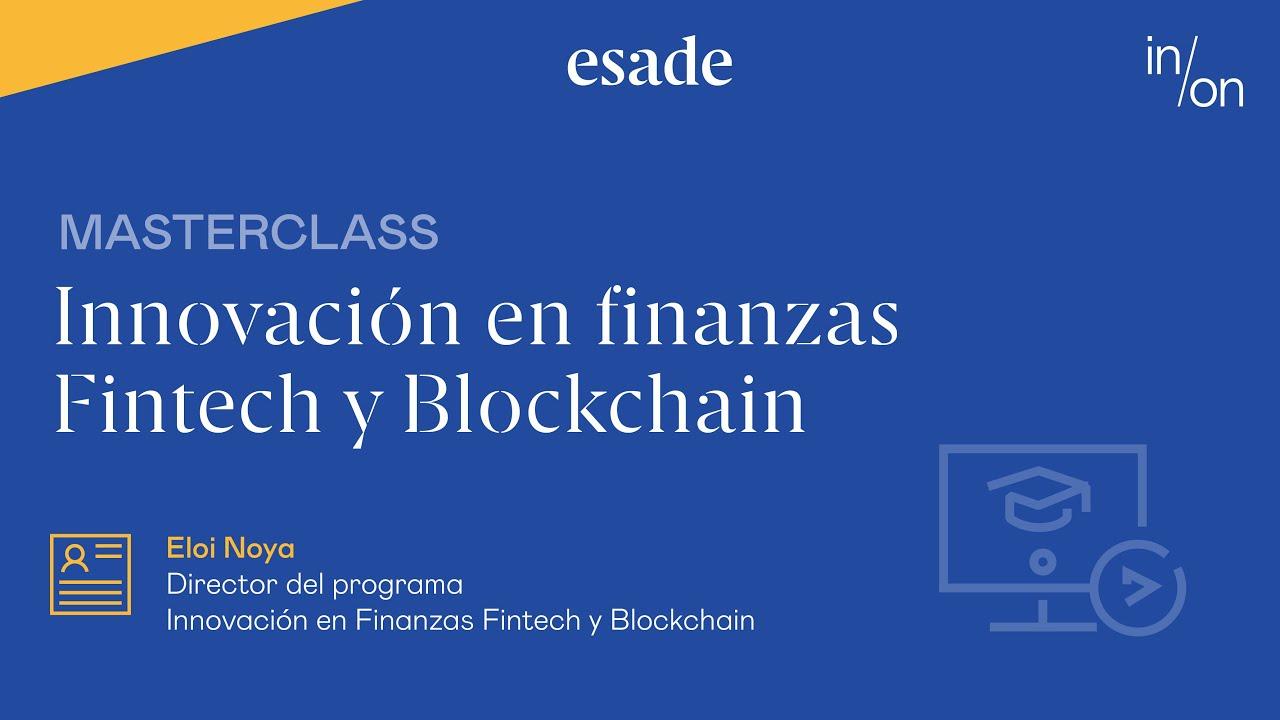 Masterclass: Innovación en finanzas Fintech y Blockchain I Stay Connected