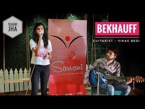 'Bekhauff ' Song | SHANI JHA | GUITARIST | Vikas Bedi | Satyamev Jayate | Openmic | Sarvani
