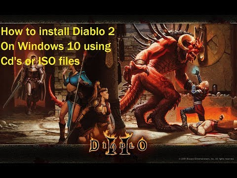 How to Install Diablo 2 With Original cd's or ISO's on Windows 10