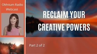 Experiential Meditation to Reclaim your Creative Power by Caroline Cory - 2013 07 07 - Part 2 of 2