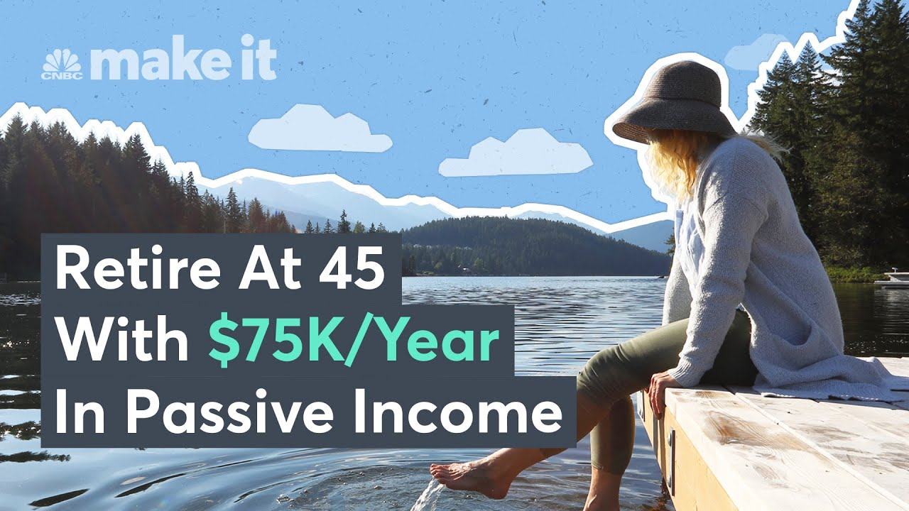 How To Retire At 45 With $75K A Year In Passive Income