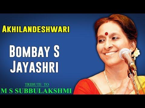 Akhilandeshwari | Bombay Jayashri (Album: Tribute to M S Subbulakshmi )