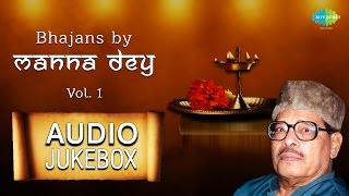 Manna Dey Bhajans | Hindi Devotional Songs | Audio Jukebox