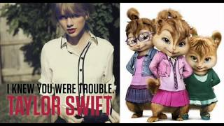 I Knew You Were Trouble - Taylor Swift (Chipmunk Version)