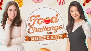 Food challenge with Mikee Quintos and Kate Valdez