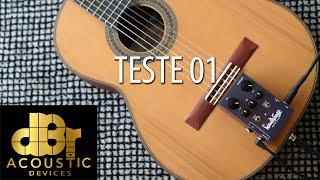 Teste 01: dBr Woodwings (Violão TS6 - Carvalho Lutheria)