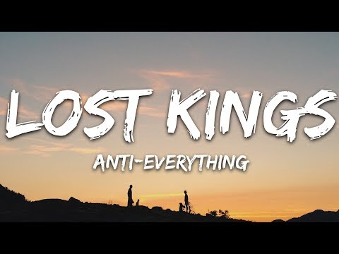 Lost Kings - Anti-Everything (Lyrics) feat. Loren Gray