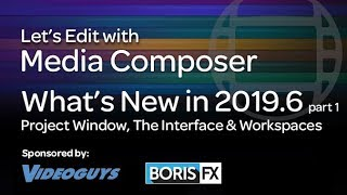 Let's Edit with Media Composer - What's New in 2019.6 part 1 - The New Interface