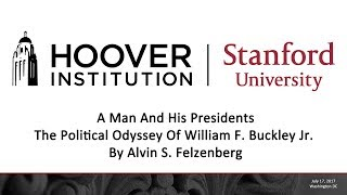 A Man And His Presidents: The Political Odyssey Of William F. Buckley Jr. By Alvin S. Felzenberg