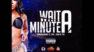 @Swaghollywood-Wait A Minute Ft. Lyriq (Prod.By TTP) *Audio Only