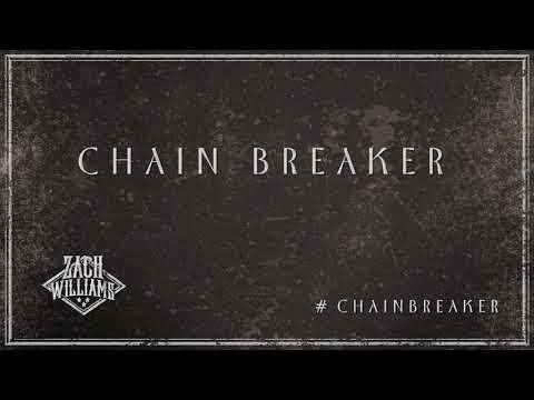 Zach Williams  Chain Breaker  Audio