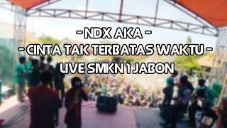 NDX AKA - Cinta tak terbatas waktu (Live SMKN 1 JABON-SIDOARJO) 1 OKTOBER 2016