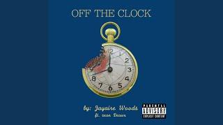 Off the Clock (feat. Sean Deaux)