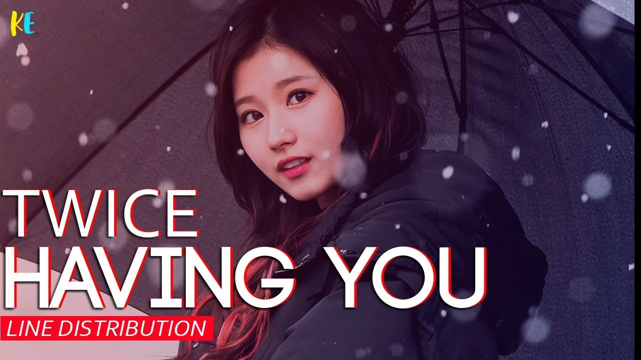 Twice You In My Heart Having You Line Distribution Youtube