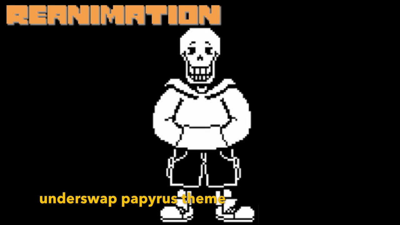 Reanimationunderswap Papyrus Theme By Awesome Ash