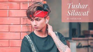 Tushar Silawat 🔥   tiktok videos   trending   latest   instagram reels   mx takatak   moj  