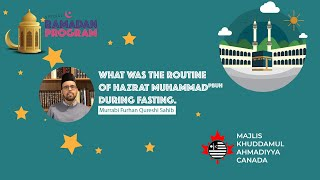 MKAC Ramadan Q/A Series 2021 |  What was the routine of Hazrat Muhammad (PBUH) during fasting?