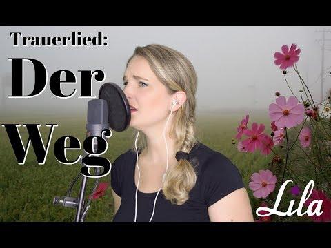 """Trauerlied """"Der Weg"""" (Herbert Grönemeyer) Gesungen Von Lila"""
