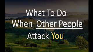 Abraham Hicks 2019  What To Do When Other People Attack You!