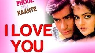 I Love You - Phool Aur Kaante | Ajay Devgn & Madhoo | Alisha Chinai & Udit Narayan