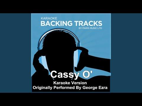 Cassy O' (Originally Performed By George Ezra) (Karaoke Version)