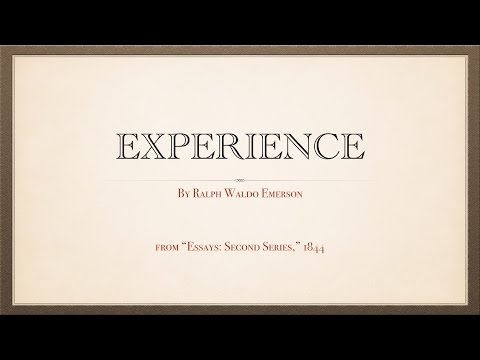 Experience, an essay by Ralph Waldo Emerson