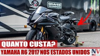 Nova Yamaha R6 2017 - Quanto Custa Nos Estados Unidos