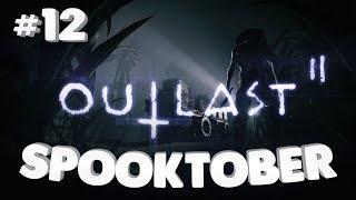 Outlast 2 PT 12 - B&B's Spooktober playthrough!