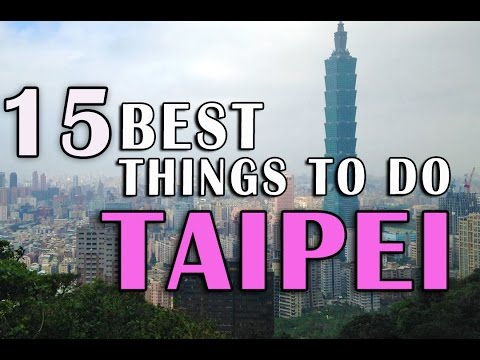 14  BEST THINGS TO DO IN TAIPEI TAIWAN | Top Taipei Attractions