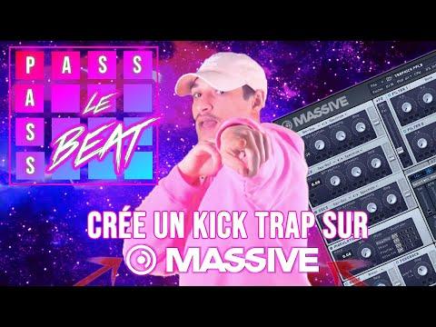 Crée un KICK Trap avec Massive - PASS PASS LE BEAT