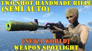 fallout 4 nuka world weapon spotlights two shot handmade rifle semi auto