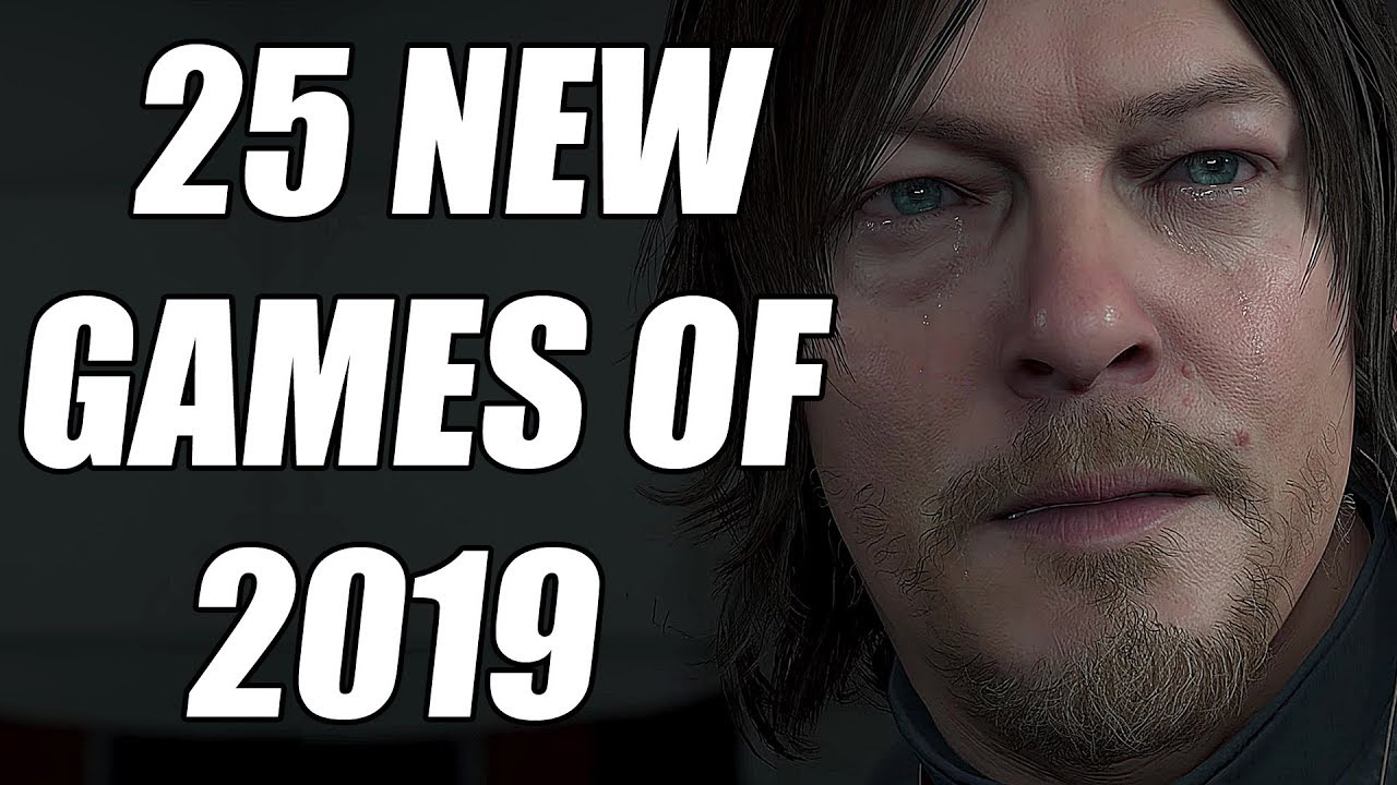 25 BIG Games Still Coming In 2019 - Part 1