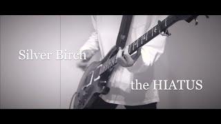the HIATUS - Silver Birch