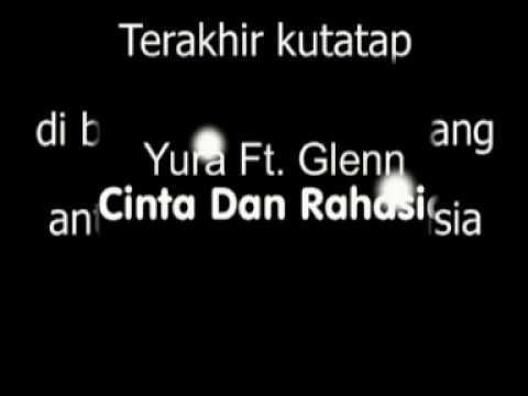 Lirik Lagu Yura ft. Glenn Cinta dan Rahasia