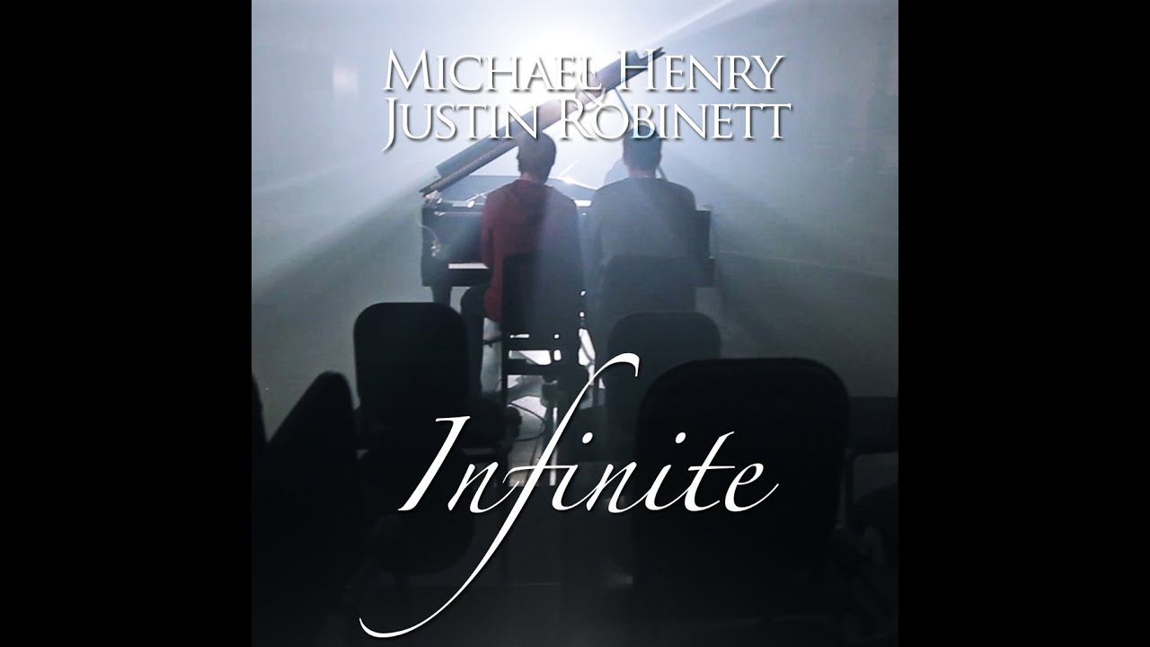 infinite-michael-henry-justin-robinett-ft-kurt-hugo-schneider-available-on-itunes-justinrobinett