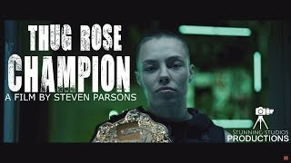 MMA FILM OF THE YEAR | Thug Rose Champion - UFC 217