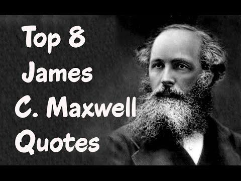 Top 8 James C. Maxwell Quotes - The Scottish scientist