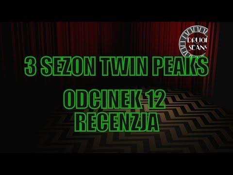 TWIN PEAKS SEZON 3 - ODCINEK 12 - RECENZJA