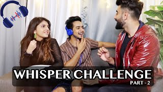 Whisper Challenge Part 2 FT Ashi Mnv ARSHFAM