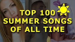 Top 100 Summer Songs Of All Time