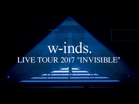 """DVD / Blu-ray「w-inds. LIVE TOUR 2017 """"INVISIBLE""""」[TRAILER]"""