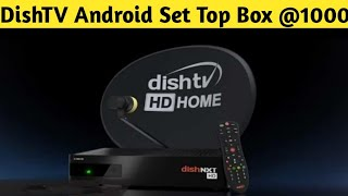 DISH TV breaking news - NEW ANDROID SET TOP BOX FROM DISH TV AT THE PRICE OF ₹1000