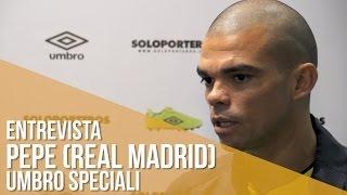 Entrevista Pepe (Jogador do Real Madrid)