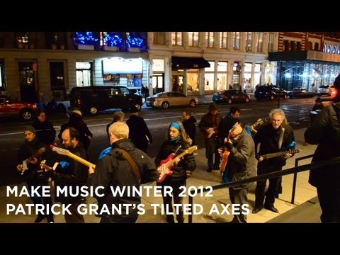 Patrick Grant's Tilted Axes | Make Music Winter 2012