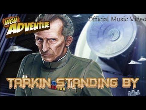 Tarkin Standing By - Official High Adventure Music Video