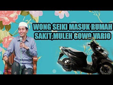 Wong Seiki Aneh2, Mlebu RS Muleh Tuku Vario Anyar KH Anwar Zahid Terbaru