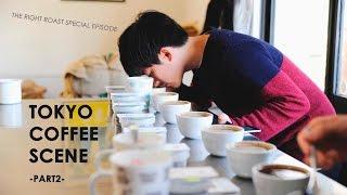 The Right Roast Episode 72- Tokyo coffee scene part 2